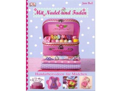 """Buch """"Mit Nadel und Faden"""" Handarbeitsideen für Mädchen"""